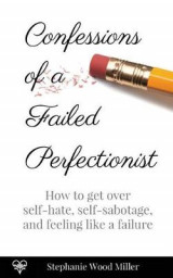 Omslag - Confessions of a Failed Perfectionist