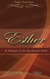 Esther A Woman to be Reckoned With av Linda Jones-White (Innbundet)
