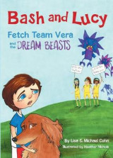 Omslag - Bash and Lucy Fetch Team Vera and the Dream Beasts