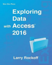 Exploring Data with Access 2016 av Larry Rockoff (Heftet)
