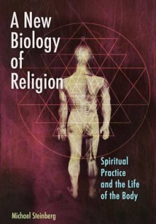 A New Biology of Religion av Michael Steinberg (Heftet)