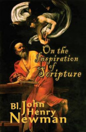 On the Inspiration of Scripture av Soren Filipski og John Henry Newman (Heftet)
