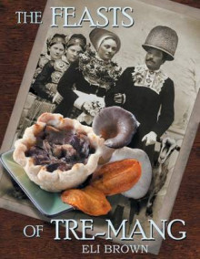 The Feasts of Tre-Mang av Eli Brown (Heftet)