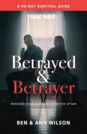 Betrayed and Betrayer av Ann Wilson og Ben Wilson (Heftet)