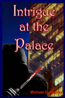 Intrigue at the Palace av Michael Murray (Heftet)