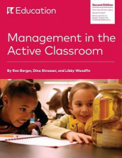 Management in the Active Classroom av Ron Berger, Dina Strasser og Libby Woodfin (Heftet)