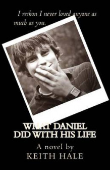 What Daniel Did With His Life av Dr Keith Hale (Heftet)