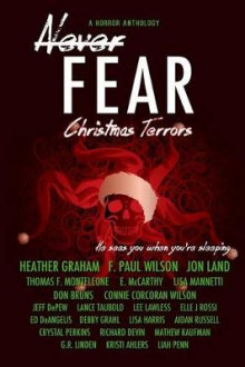 Never Fear - Christmas Terrors av Heather Graham, F Paul Wilson og Lance Taubold (Heftet)