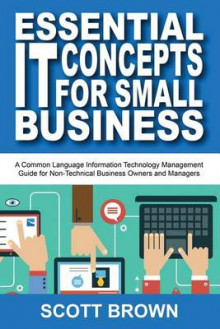 Essential It Concepts for Small Business av Scott Brown (Heftet)