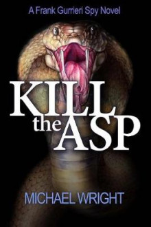 Kill the ASP av Michael Wright (Heftet)