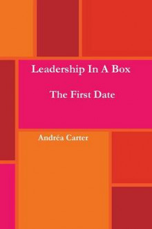 Leadership in a Box - The First Date av Andrea Carter (Heftet)