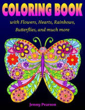 Coloring Book with Flowers, Hearts, Rainbows, Butterflies, and much more av Jenny Pearson (Heftet)