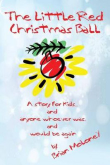 The Little Red Christmas Ball av Brian Moloney (Heftet)