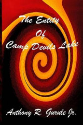 The Entity of Camp Devils Lake av Anthony Robert Lee Junior Gurule (Heftet)