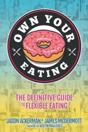 Own Your Eating av Jason Ackerman og James Anthony McDermott II (Heftet)