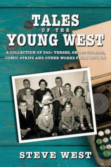 Tales of the Young West av Steve West (Heftet)