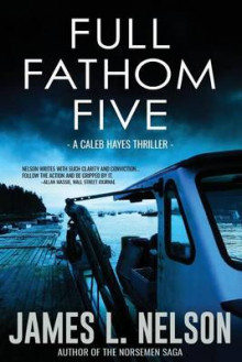 Full Fathom Five av James L Nelson (Heftet)