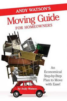 Andy Watson's Moving Guide for Homeowners av Andy Watson (Heftet)