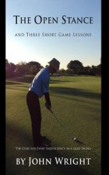 Omslag - The Open Stance and Three Short Game Lessons
