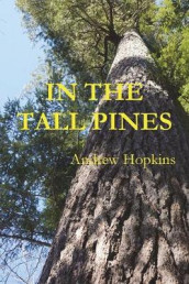 In the Tall Pines av Andrew Hopkins (Heftet)