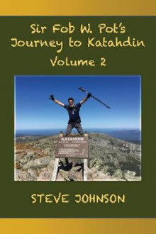 Sir Fob W. Pot's Journey to Katahdin, Volume 2 av Steve Johnson (Heftet)