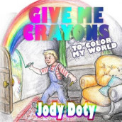 Give Me Crayons To Color My World av Jody Doty (Heftet)