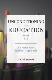 Unconditioning and Education Volume 2 av J Krishnamurti (Heftet)