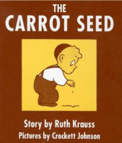 The Carrot Seed Board Book: 75th Anniversary av Ruth Krauss (Kartonert)