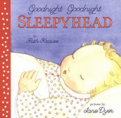 Goodnight Goodnight Sleepyhead Board Book av Ruth Krauss (Kartonert)