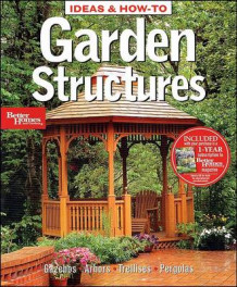 Garden Structures av Better Homes and Gardens (Heftet)