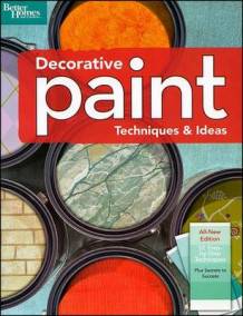 Decorative Paint Techniques and Ideas, 2nd Edition: Better Homes and Gardens (Heftet)