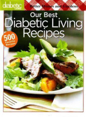Our Best Diabetic Living Recipes av Better Homes and Gardens (Heftet)