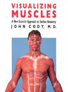 Visualizing Muscles av John Cody (Heftet)