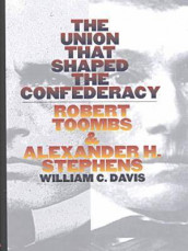 The Union That Shaped the Confederacy av William C. Davis (Innbundet)