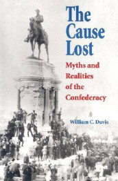 The Cause Lost av William C. Davis (Heftet)
