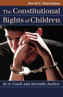 The Constitutional Rights of Children av David S. Tanenhaus (Heftet)