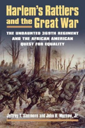 Harlem's Rattlers and the Great War av John H. Morrow Jr og Jeffrey T. Sammons (Innbundet)