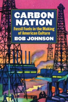 Carbon Nation av Bob Johnson (Innbundet)