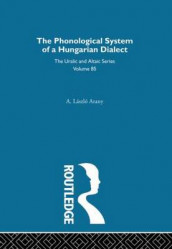The Phonological System of a Hungarian Dialect av A. Laszlo Arany (Innbundet)