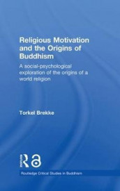 Religious Motivation and the Origins of Buddhism av Torkel Brekke (Innbundet)