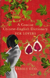 A concise Chinese-English dictionary for lovers av Xiaolu Guo (Heftet)