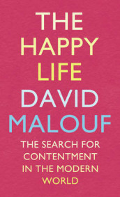 The Happy Life av David Malouf (Innbundet)