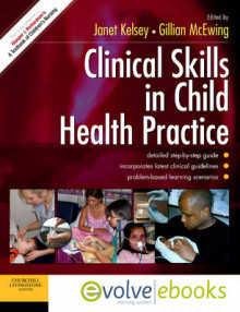 Clinical Skills in Child Health Practice av Janet Kelsey og Gillian McEwing (Blandet mediaprodukt)