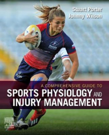 A Comprehensive Guide to Sports Physiology and Injury Management (Innbundet)