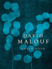 Earth Hour av David Malouf (Innbundet)