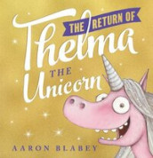The Return of Thelma the Unicorn av Aaron Blabey (Heftet)