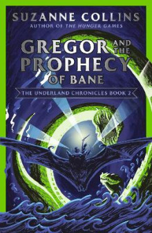 Gregor and the Prophecy of Bane av Suzanne Collins (Heftet)