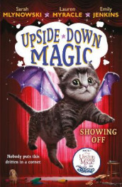 UPSIDE DOWN MAGIC 3: Showing Off (NE) av Emily Jenkins, Sarah Mlynowski og Lauren Myracle (Heftet)