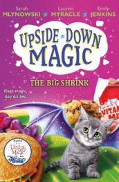 UPSIDE DOWN MAGIC 6: The Big Shrink av Emily Jenkins, Sarah Mlynowski og Lauren Myracle (Heftet)