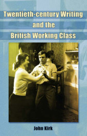 The British Working Class in the Twentieth Century av John Kirk (Innbundet)
